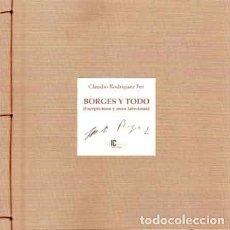 Libros: (BORGES, JORGE LUIS) RODRÍGUEZ FER, CLAUDIO - BORGES Y TODO (ESCEPTICISMO Y OTROS LABERINTOS). Lote 201346202