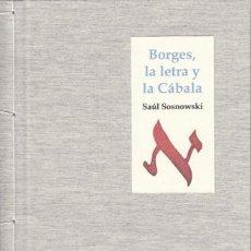 Libros: (BORGES, JORGE LUIS) SOSNOWSKI, SAÚL - BORGES, LA LETRA Y LA CÁBALA - PRIMERA EDICIÓN FIRMADA . Lote 201346678