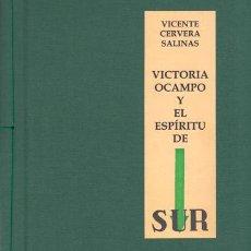 Libros: VICENTE CERVERA SALINAS - VICTORIA OCAMPO Y EL ESPÍRITU DE SUR - PRIMERA EDICIÓN. Lote 201547890