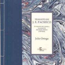 Libros: ORTEGA, JULIO - TRÁNSITO DE JOSÉ EMILIO PACHECO - PRIMERA EDICIÓN. Lote 201613482