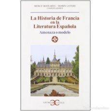 Libros: LA HISTORIA DE FRANCIA EN LA LITERATURA ESPAÑOLA - VARIIOS AUTORES DESCATALOGADO!!! OFERTA!!!. Lote 201976427