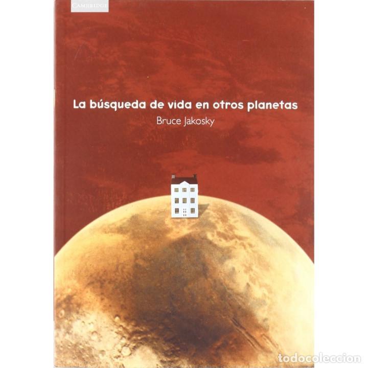 LA BÚSQUEDA DE VIDA EN OTROS PLANETAS - BRUCE JAKOSKY DESCATALOGADO!!! OFERTA!!! (Libros Nuevos - Literatura - Ensayo)