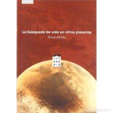 Libros: LA BÚSQUEDA DE VIDA EN OTROS PLANETAS - BRUCE JAKOSKY DESCATALOGADO!!! OFERTA!!!. Lote 201981047