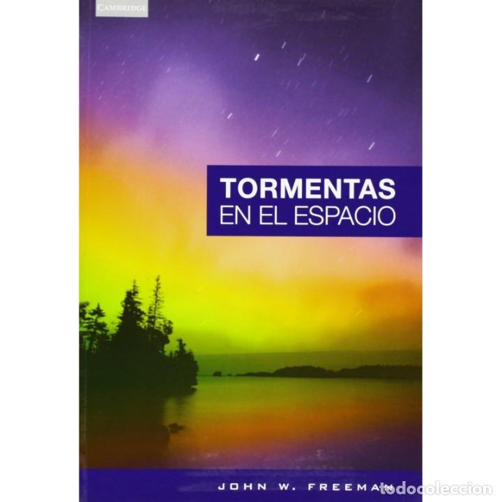 TORMENTAS EN EL ESPACIO - JOHN W. FREEMAN DESCATALOGADO!!! OFERTA!!! (Libros Nuevos - Literatura - Ensayo)
