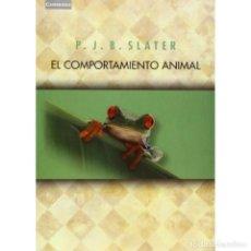 Libros: EL COMPORTAMIENTO ANIMAL - P. J. B. SLATER DESCATALOGADO!!! OFERTA!!!. Lote 201986505