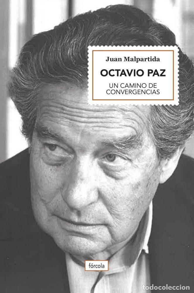 OCTAVIO PAZ: UN CAMINO DE CONVERGENCIAS. JUAN MALPARTIDA (Libros Nuevos - Literatura - Ensayo)
