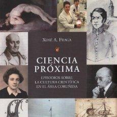 Libros: CIENCIA PRÓXIMA. XOSÉ A. FRAGA. ESPACIO CULTURA. Lote 204662128