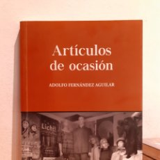 Libros: ARTÍCULOS DE OCASÍON-ADOLFO FERNÁNDEZ AGUILAR. Lote 204774211
