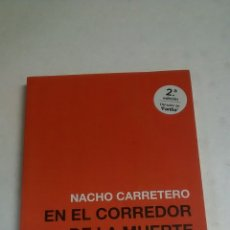Libros: NACHO CARRETERO. EN EL CORREDOR DE LA MUERTE.. Lote 205245677