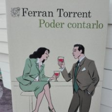 Libros: FERRAN TORRENT. PODER CONTARLO. DESTINO. 2019. 1 EDICIÓN. LIBRO NUEVO. Lote 205294130