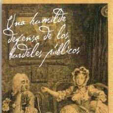 Libros: UNA HUMILDE DEFENSA DE LOS BURDELES PUBLICOS - BERNAD MANDEVILLE. Lote 205696197