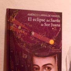 Libros: EL ECLIPSE DEL SUEÑO DE SOR JUANA. Lote 206220672