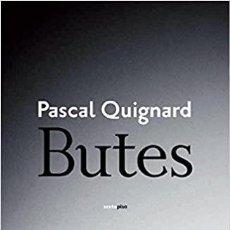 Libros: PASCAL QUIGNARD - BUTES. Lote 206959476