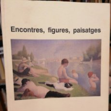 Libros: ENCONTRES, FIGURES, PAISATGES, JACINT TORRENTS (ED. IMPREMTA CASTELLAR, 2015). Lote 207018713