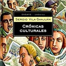 Libros: SERGIO VILA-SANJUÁN - CRÓNICAS CULTURALES. Lote 207154460