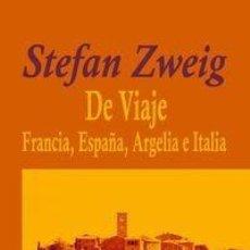 Libros: STEFAN ZWEIG - DE VIAJE - FRANCIA, ESPAÑA..,. Lote 207358693