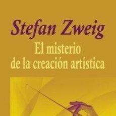 Libros: STEFAN ZWEIG - EL MISTERIO DE LA CREACIÓN ARTÍSTICA. Lote 207359313