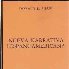Libros: SHAW, DONALD L - NUEVA NARRATIVA HISPANOAMERICANA - PRIMERA EDICIÓN CÁTEDRA. Lote 207991073
