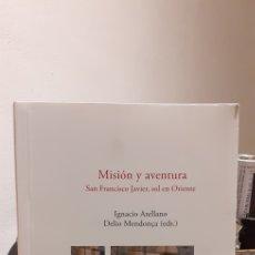 Livres: MISION Y AVENTURA-SAN FRANCISCO JAVIER SOL EN ORIENTE. Lote 208474558