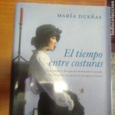 Libros: MARIA DUEÑAS EL TIEMPO ENTRE COSTURAS (TAPA DURA). Lote 208763035