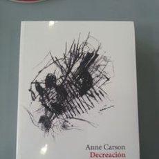 Libros: ANNE CARSON DECREACIÓN. Lote 209019873