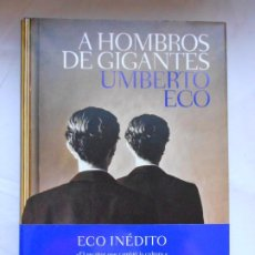 Libros: A HOMBROS DE GIGANTES UMBERTO ECO - NUEVO - TAPA DURA. Lote 209752237