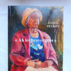 Libros: AH LES BRAVES GENS (FRENCH EDITION) - JACQUES PEYROT - NUEVO. Lote 209752502