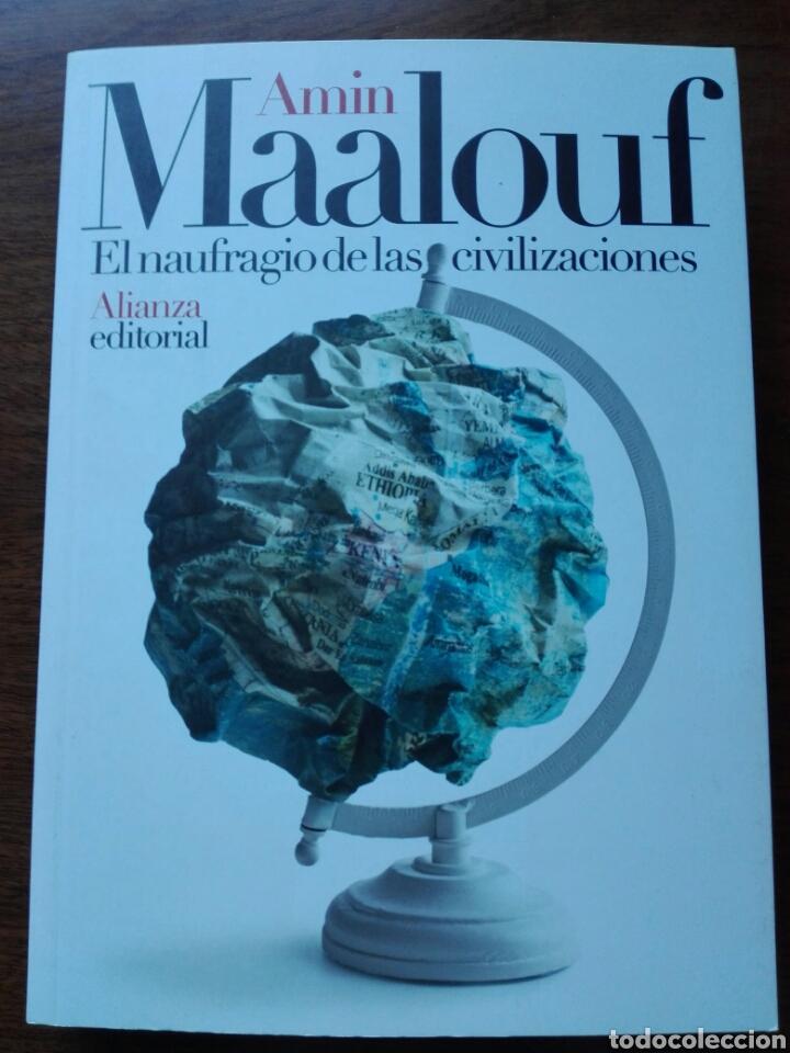 AMIN MAALOUF. EL NAUFRAGIO DE LAS CIVILIZACIONES. ALIANZA. 2019. LIBRO NUEVO (Libros Nuevos - Literatura - Ensayo)