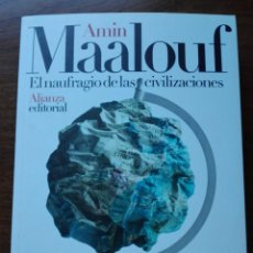 Libros: AMIN MAALOUF. EL NAUFRAGIO DE LAS CIVILIZACIONES. ALIANZA. 2019. LIBRO NUEVO. Lote 209950642