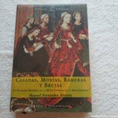 Libros: CASADAS, MONJAS, RAMERAS Y BRUJAS. LA OLVIDADA HISTORIA DE LA MUJER ESPAÑOLA EN EL RENACIMIENTO. Lote 210371692