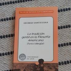 Libros: LA TRADICIÓN GENTIL EN LA FILOSOFÍA AMERICANA, GEORGE SANTAYANA UNIVERSIDAD DE LEÓN. Lote 210687331