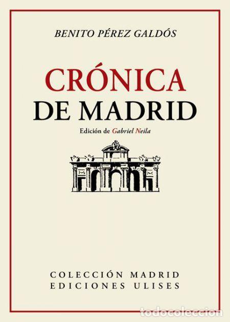 CRÓNICA DE MADRID. BENITO PÉREZ GALDÓS. (Libros Nuevos - Literatura - Ensayo)