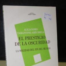 Libros: EL PRESTIGIO DE LA OSCURIDAD. LA SOLEDAD DEL FIN DE MUNDO.. Lote 212745000