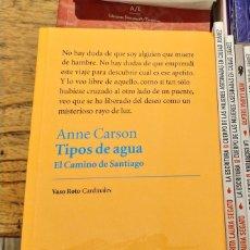 Libros: ANNE CARSON TIPOS DE AGUA LIBRO. Lote 213302546