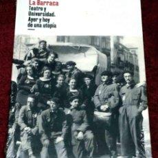 Libros: LA BARRACA. TEATRO Y UNIVERSIDAD. AYER Y HOY DE UNA UTOPIA. ACCION CULTURAL ESPAÑOLA 2011. Lote 214041237
