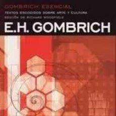 Libros: GOMBRICH ESENCIAL - TEXTOS ESCOGIDOS SOBRE ARTE Y CULTURA - EDITORIAL DEBATE, 2004.. Lote 214049663
