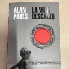 Libros: LA VIDA DESCALZO – ALAN PAULS. Lote 214202728