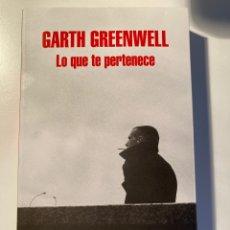 Libros: LO QUE TE PERTENECE – GARTH GREENWELL. Lote 214202925