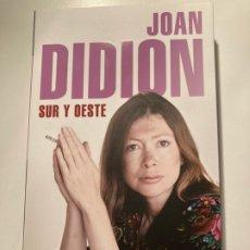 Libros: SUR Y OESTE – JOAN DIDION. Lote 214204215