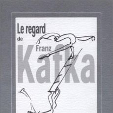 Libros: JACQUELINE SUDAKA-BÉNAZÉRAF - LE REGARD DE FRANZ KAFKA. Lote 214205488