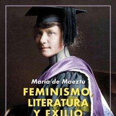 Libros: FEMINISMO, LITERATURA Y EXILIO. MARÍA DE MAEZTU.. Lote 215754592
