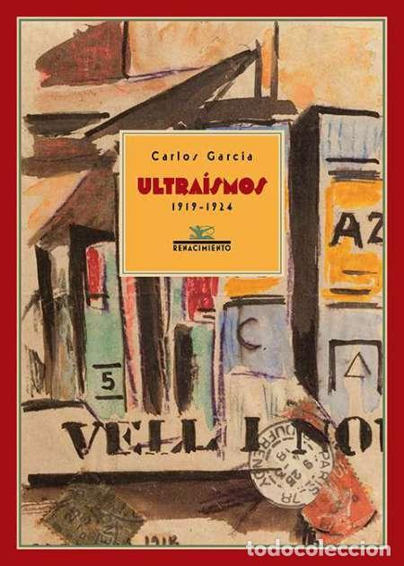 ULTRAÍSMOS, 1919-1924. CARLOS GARCÍA. (Libros Nuevos - Literatura - Ensayo)