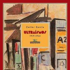 Libros: ULTRAÍSMOS, 1919-1924. CARLOS GARCÍA.. Lote 215755921