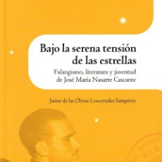 Libros: BAJO LA SERENA TENSIÓN DE LAS ESTRELLAS (JAIME DE LAS OBRAS-LOSCERTALES) I.F.C. 2020. Lote 217223792
