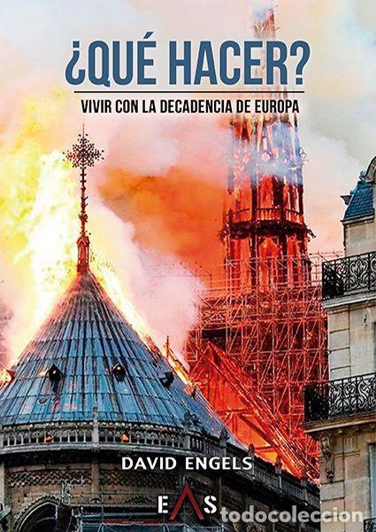 QUE HACER, VIVIR CON LA DECADENCIA DE EUROPA, DAVID ENGELS (Libros Nuevos - Literatura - Ensayo)