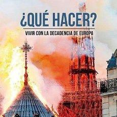 Libros: QUE HACER, VIVIR CON LA DECADENCIA DE EUROPA, DAVID ENGELS. Lote 218392410
