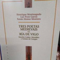 Libros: TRES POETAS MEDIEVAIS DA RIA DE VIGO-EDITA GALAXIA,1998,TEMA GALLEGO. Lote 219045268