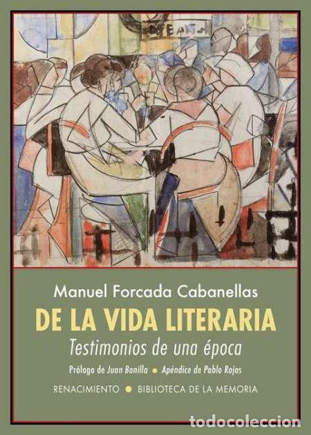 DE LA VIDA LITERARIA. MANUEL FORCADA CABANELLAS. (Libros Nuevos - Literatura - Ensayo)