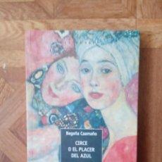 Libros: BEGOÑA CAAMAÑO - CIRCE O EL PLACER DEL AZUL. Lote 221245700