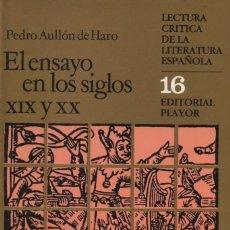 Libros: EL ENSAYO EN LOS SIGLOS XIX Y XX. PEDRO AULLÓN DE HARO. EDITORIAL PLAYOR. 1984.. Lote 221245971